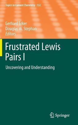 Frustrated Lewis Pairs I: Uncovering and Understanding Gerhard Erker