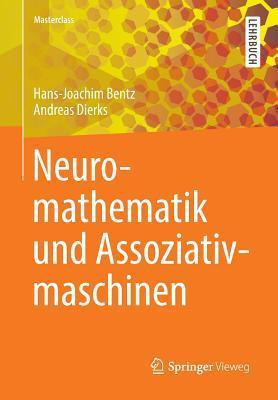 Neuromathematik Und Assoziativmaschinen  by  Hans-Joachim Bentz