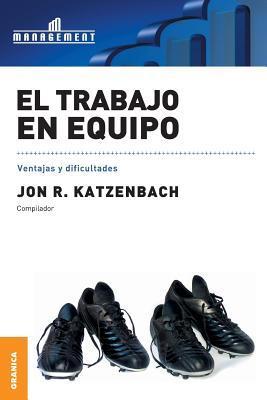El Trabajo En Equipo  by  Jon R. Katzenbach