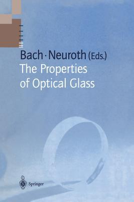 The Properties of Optical Glass  by  Hans Bach
