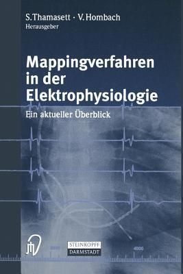 Mappingverfahren in Der Elektrophysiologie: Ein Aktueller Uberblick  by  S Thamasett