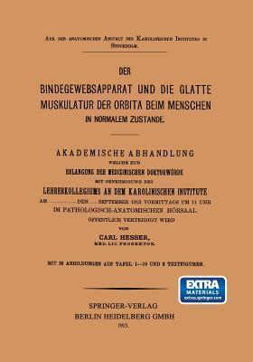 Der Bindegewebsapparat Und Die Glatte Muskulatur Der Orbita Beim Menschen in Normalem Zustande  by  Carl Hesser