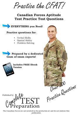 Practice the CFAT!: Canadian Forces Aptitude Test Practice Questions Complete Test Preparation Inc
