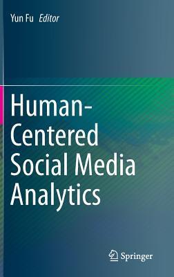 Human-Centered Social Media Analytics Yun Fu