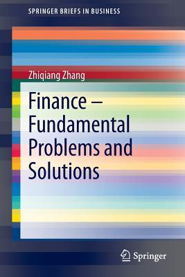 Finance Fundamental Problems and Solutions Zhiqiang Zhang