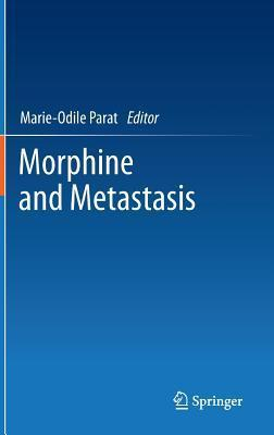 Morphine and Metastasis  by  Marie-Odile Parat
