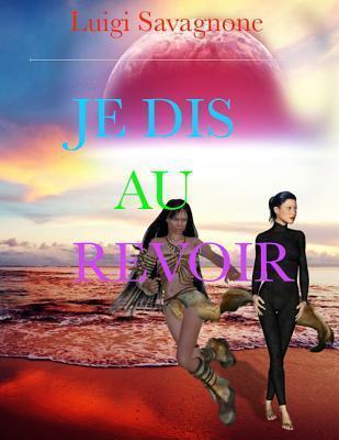Je Dis Au Revoir  by  Luigi Savagnone
