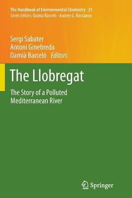The Llobregat: The Story of a Polluted Mediterranean River Sergi Sabater