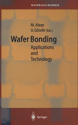 Wafer Bonding: Applications and Technology Marin Alexe