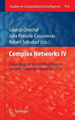 Complex Networks IV: Proceedings of the 4th Workshop on Complex Networks Complenet 2013  by  Gourab Ghoshal