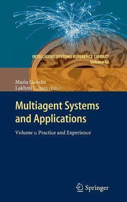 Multiagent Systems and Applications: Volume 1: Practice and Experience Maria Ganzha