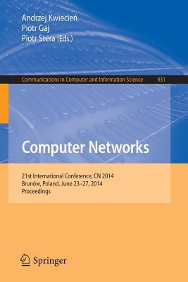 Computer Networks: 17th Conference, Cn 2010, Ustron, Poland, June 15 19, 2010. Proceedings  by  Andrzej Kwiecien