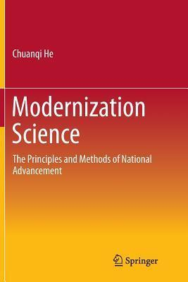 Modernization Science: The Principles and Methods of National Advancement Chuanqi He