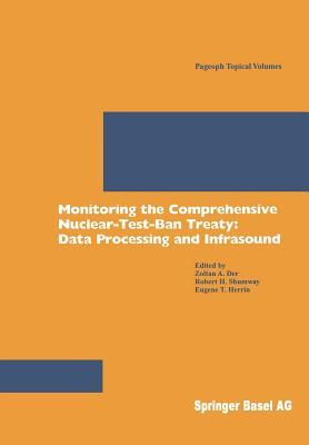 Monitoring The Comprehensive Nuclear Test Ban Treaty: Data Processing And Infrasound  by  Zoltan A. Der