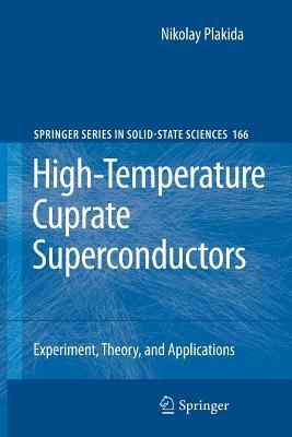 High-Temperature Cuprate Superconductors: Experiment, Theory, and Applications  by  Nikolay Plakida