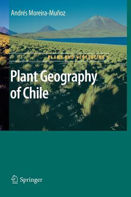Plant Geography of Chile Andres Moreira-Munoz