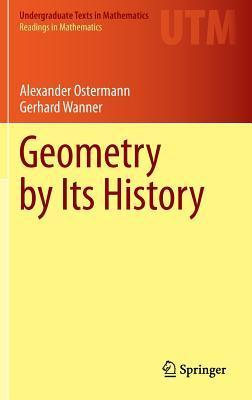 Geometry  by  Its History by Alexander Ostermann