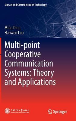 Multi-Point Cooperative Communication Systems: Theory and Applications  by  Ming Ding