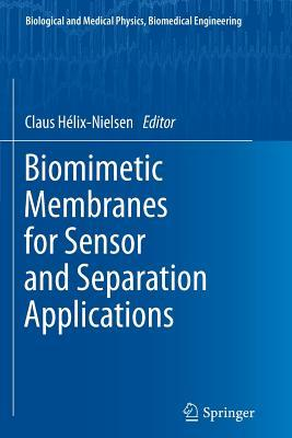 Biomimetic Membranes for Sensor and Separation Applications Claus Helix-Nielsen