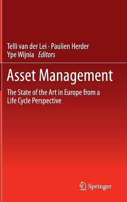Asset Management: The State of the Art in Europe from a Life Cycle Perspective Paulien Herder