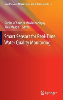 Smart Sensors for Real-Time Water Quality Monitoring Subhas Chandra Mukhopadhyay