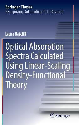 Optical Absorption Spectra Calculated Using Linear-Scaling Density-Functional Theory Laura Ratcliff