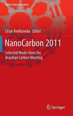 Nanocarbon 2011: Selected Works from the Brazilian Carbon Meeting César Avellaneda
