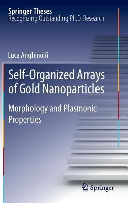Self-Organized Arrays of Gold Nanoparticles: Morphology and Plasmonic Properties Luca Anghinolfi