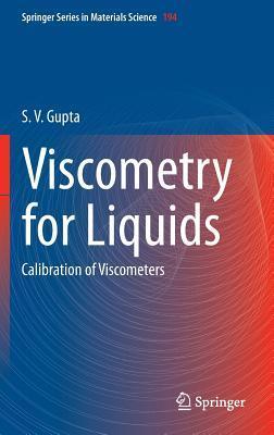 Viscometry for Liquids: Calibration of Viscometers S V Gupta