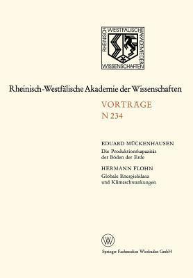 Die Produktionskapazitat Der Boden Der Erde. Globale Energiebilanz Und Klimaschwankungen: 215. Sitzung Am 4. April 1973 in Dusseldorf Hermann Flohn
