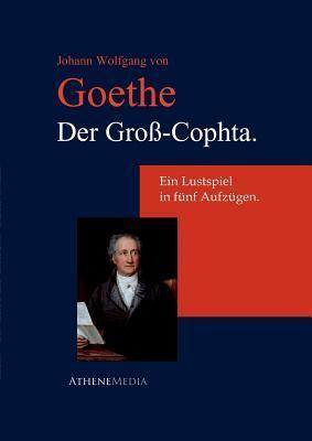 Der Gross-Cophta. Johann Wolfgang von Goethe