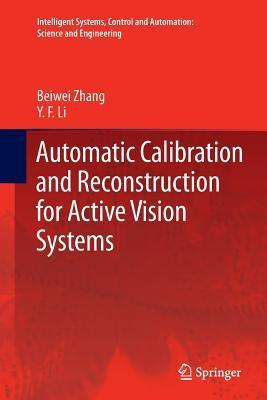 Automatic Calibration and Reconstruction for Active Vision Systems Beiwei Zhang