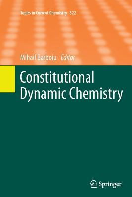 Constitutional Dynamic Chemistry  by  Mihail Barboiu