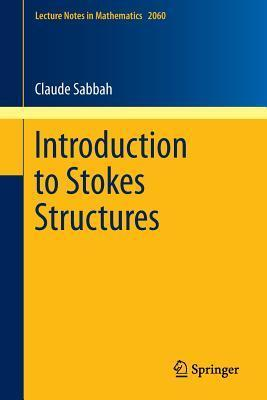 Introduction to Stokes Structures  by  Claude Sabbah