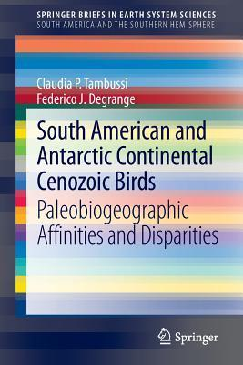 South American and Antarctic Continental Cenozoic Birds: Paleobiogeographic Affinities and Disparities  by  Claudia P. Tambussi