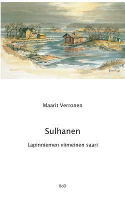 Sulhanen Lapinniemen viimeinen saari  by  Maarit Verronen