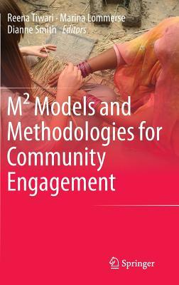 M Models and Methodologies for Community Engagement  by  Reena Tiwari