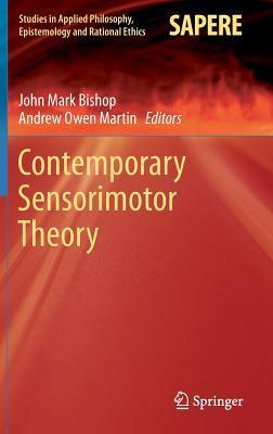 Contemporary Sensorimotor Theory John Mark Bishop