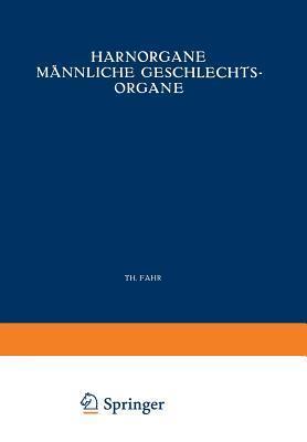 Harnorgane Mannliche Geschlechtsorgane: Erster Teil Niere Th. Fahr