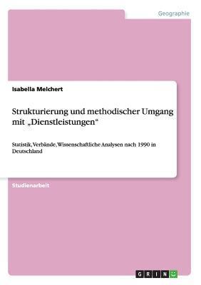 Strukturierung Und Methodischer Umgang Mit Dienstleistungen Isabella Melchert
