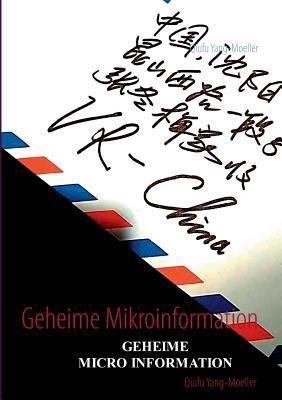 Geheime Mikroinformation  by  Qiufu Yang-Moeller