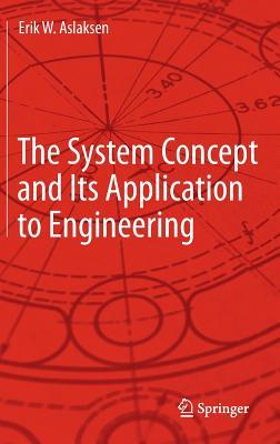 The System Concept and Its Application to Engineering Erik W. Aslaksen