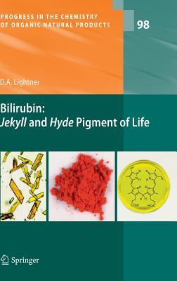 Bilirubin: Jekyll and Hyde Pigment of Life: Pursuit of Its Structure Through Two World Wars to the New Millenium David A. Lightner