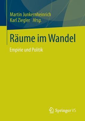 Raume Im Wandel: Empirie Und Politik  by  Martin Junkernheinrich