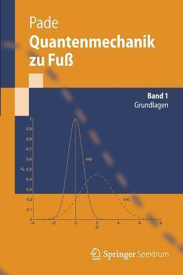 Quantenmechanik Zu Fuss 1: Grundlagen Jochen Pade