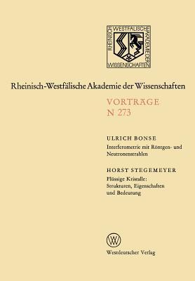 Interferometrie Mit Rontgen- Und Neutronenstrahlen. Flussige Kristalle: Strukturen, Eigenschaften Und Bedeutung: 250. Sitzung Am 2. Marz 1977 in Dusseldorf Ulrich Bonse