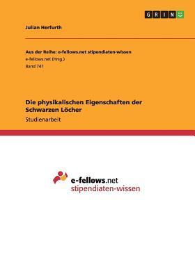 Die Physikalischen Eigenschaften Der Schwarzen Locher Julian Herfurth