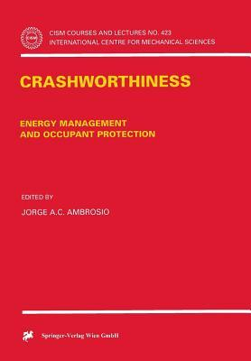 Crashworthiness: Energy Management and Occupant Protection  by  Jorge A.C. Ambrósio