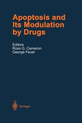 Apoptosis and Its Modulation Drugs by Ross G Cameron