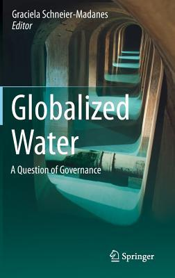 Globalized Water: A Question of Governance Graciela Schneier-Madanes